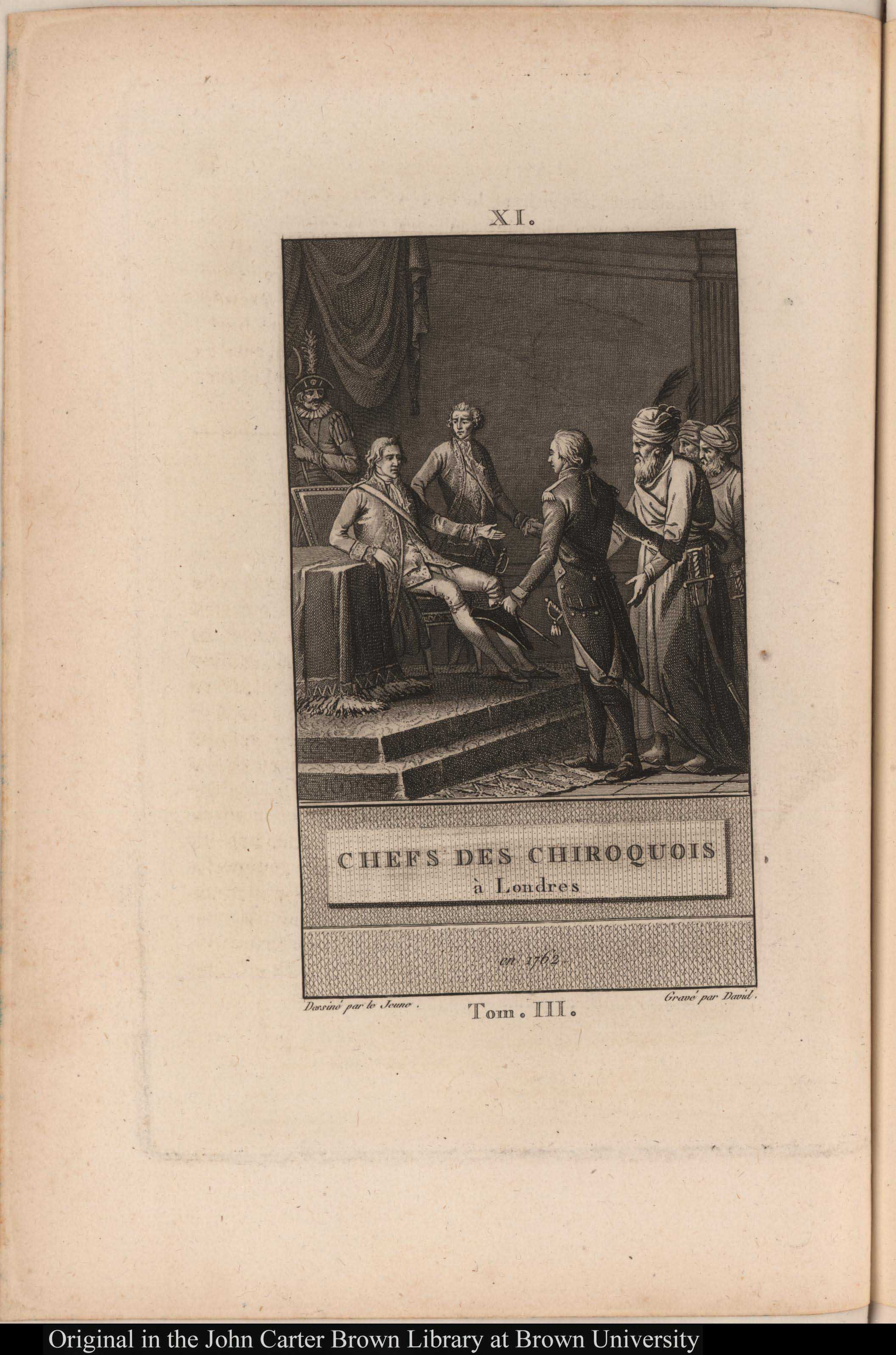 """Chefs des Chiroquois à Londres en 1762"" (Cherokee Chiefs in London in 1762). Plate XI [11] in Histoire d'Angleterre ... Tome troisième, by François Anne David (1800) Chez l'Auteur, F. A. David, rue Pierre-Sarrazin, Paris. Text discusses the arrival of a delegation of native Americans from the Iroquois nation headed by their chief, Outacite or Man-Killer. The delegation, in fact, was a Cherokee delegation undertaken to conclude the Cherokee War. Courtesy of the John Carter Brown Library at Brown University."
