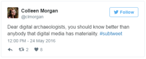 Colleen Morgan's tweet about digital media having materiality.